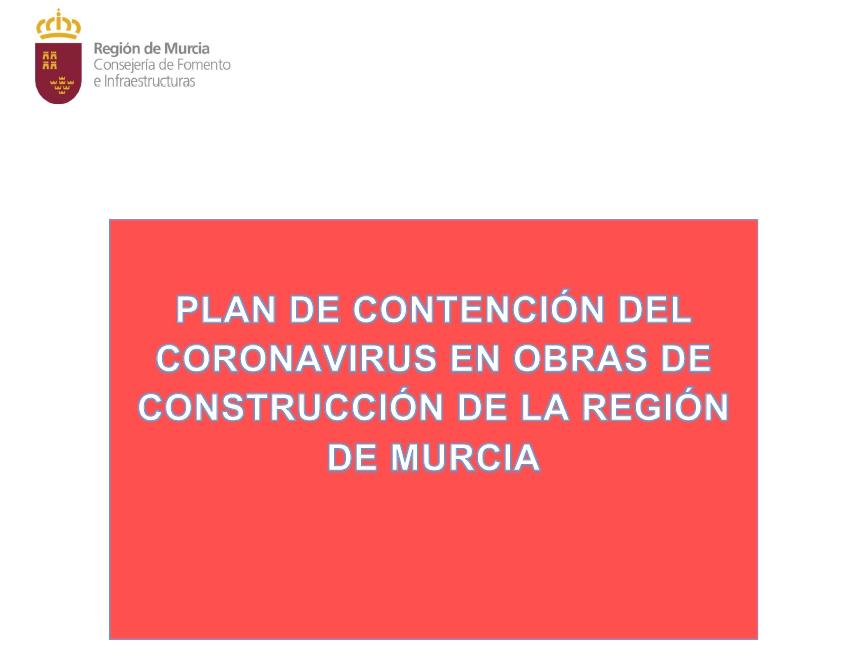 La Consejería de Fomento edita un protocolo de seguridad para continuar con las obras de construcción 2 FRECOM