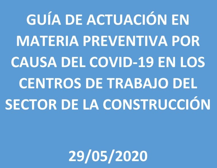 Actualizada la Guía de actuación en materia de prevención por causa del COVID-19 en los centros de trabajo del sector de la Construcción 4 FRECOM