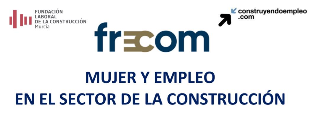 El martes 13 de julio a las 10:30 horas, nueva jornada de CONSTRUYENDO EMPLEO, sobre mujer y empleo en el sector de construcción 2 FRECOM